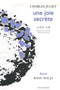 Charles Juliet - Une joie secrète.