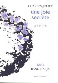 Charles Juliet et Hai-Ja Bang - Une joie secrète.