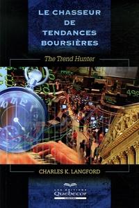 Charles-K Langford - Le chasseur de tendances boursières - The Trend Hunter.