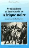 Charles Kabeya Muase - Syndicalisme et démocratie en Afrique noire - L'expérience du Burkina Faso (1936-1988).