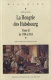 Charles Kecskeméti - La Hongrie des Habsbourg - Tome 2 : de 1790 à 1914.