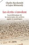 Charles Kecskeméti et Lajos Körmendy - Les écrits s'envolent - La problématique de la conservation des archives papier et numérique.