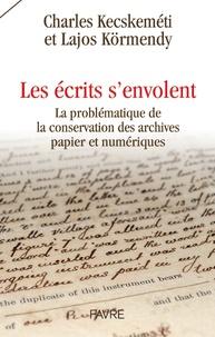 Les écrits senvolent - La problématique de la conservation des archives papier et numérique.pdf