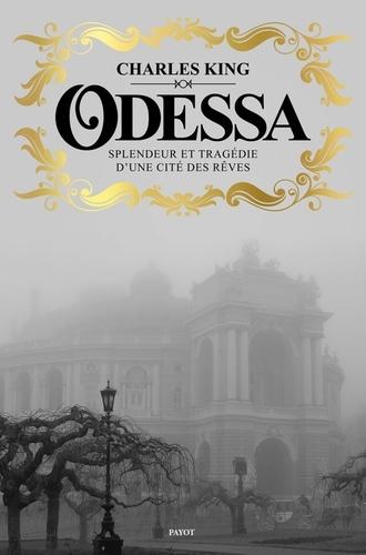 Odessa. Splendeur et tragédie d'une cité des rêves