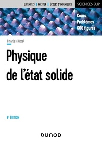 Charles Kittel - Physique de l'état solide - Cours et problèmes.
