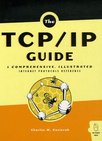 Charles Kozierok - The TCP/IP Guide - A Comprehensive, Illustrated Internet Protocols Reference.