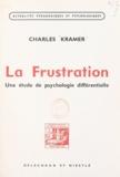 Charles Kramer et S. Rosenzweig - La frustration - Une étude de psychologie différentielle.
