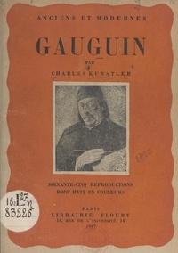Charles Kunstler et  Collectif - Gauguin, peintre maudit - 65 reproductions dont 8 en couleurs.