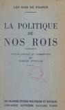 Charles Kunstler - Les rois de France. La politique de nos rois - Textes choisis et commentés.