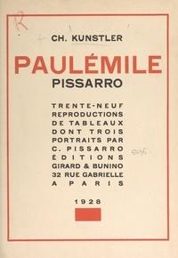 Charles Kunstler et Camille Pissarro - Paul-Émile Pissarro - Avec 39 reproductions de tableaux, dont 3 portraits par Camille Pissarro.