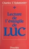 Charles L'Eplattenier - Lecture de l'Évangile de Luc.