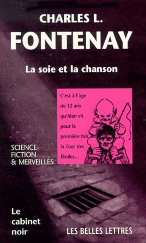 Charles-L Fontenay - La soie et la chanson.