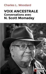 Charles-L Woodard - Voix ancestrale - Conversations avec N. Scott Momaday.
