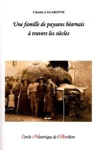 Charles Lagaronne - Une famille de paysans béarnais à travers les siècles.