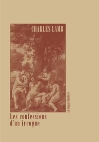 Charles Lamb - Les confessions d'un ivrogne.