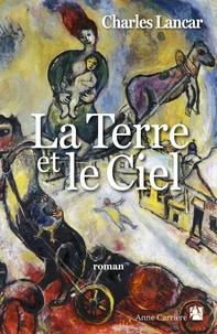 Charles Lancar - La Terre et le Ciel.