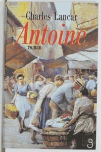 Charles Lancar - Les marchands N°  3 : Antoine - 1940-1945.