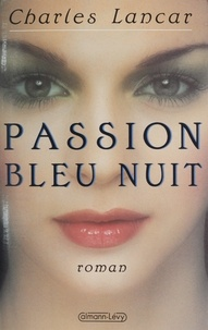 Charles Lancar - Passion bleu nuit.