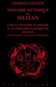 Charles Lancelin - Histoire mythique de Shatan.