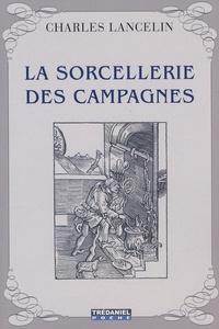 Charles Lancelin - La sorcellerie des campagnes.