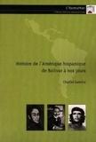 Charles Lancha - Histoire de l'Amérique hispanique de Bolivar à nos jours.