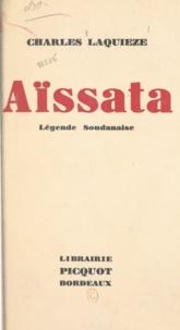 Charles Laquièze - Aissata, légende soudanaise.