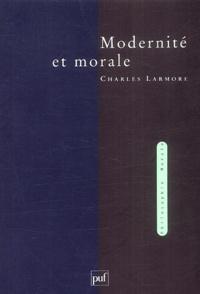 Charles Larmore - Modernité et morale.