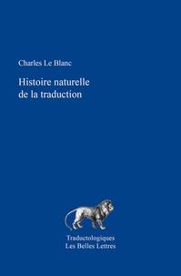 Charles Le Blanc - Histoire naturelle de la traduction.