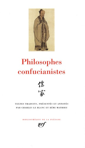 Charles Le Blanc et Rémi Mathieu - Philosophes confucianistes.