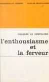 Charles Le Chevalier - L'enthousiasme et la ferveur.