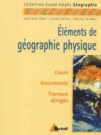 Charles Le Coeur - Eléments de géographie physique.