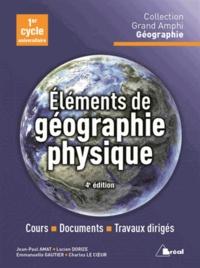 Charles Le Coeur et Jean-Paul Amat - Eléments de géographie physique.