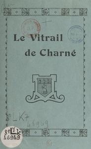 Charles Le Coq et J. Paul - Le vitrail de Charné.