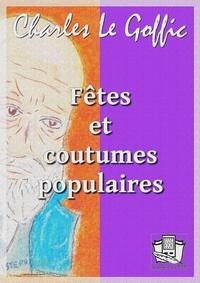 Charles Le Goffic - Fêtes et coutumes populaires.