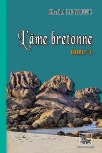 Charles Le Goffic - L'Âme bretonne (Tome 4).
