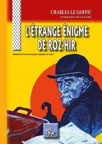 Charles Le Goffic et Norbert Sevestre - L'étrange énigme de Roz-Hir.