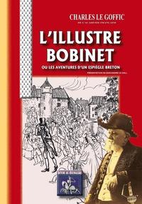 Charles Le Goffic - L'illustre Bobinet ou Les aventures d'un espiègle Breton.