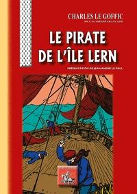 Charles Le Goffic - Le pirate de l'île Lern.