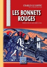 Charles Le Goffic - Les bonnets rouges.