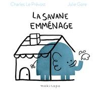 Charles Le Prévost et Julie Gore - La savane emménage.