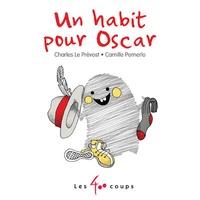 Charles Le Prévost et Camille Pomerlo - Un habit pour Oscar.