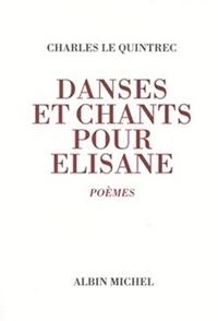 Charles Le Quintrec et Charles Le Quintrec - Danses et chants pour Elisane.