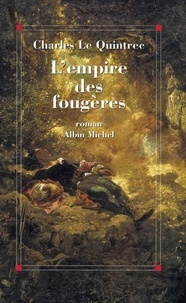 Charles Le Quintrec et Charles Le Quintrec - L'Empire des fougères.