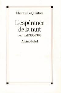 Charles Le Quintrec et Charles Le Quintrec - L'Espérance de la nuit - Journal 1985-1993.