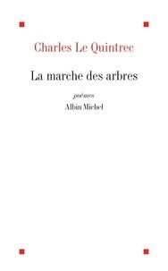 Charles Le Quintrec et Charles Le Quintrec - La Marche des arbres.