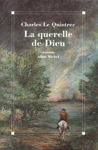 Charles Le Quintrec et Charles Le Quintrec - La Querelle de Dieu.
