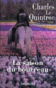 Charles Le Quintrec et Charles Le Quintrec - La Saison du bourreau.