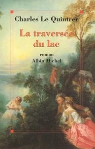Charles Le Quintrec et Charles Le Quintrec - La Traversée du lac.