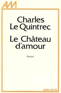 Charles Le Quintrec et Charles Le Quintrec - Le Château d'amour.