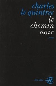 Charles Le Quintrec et Charles Le Quintrec - Le Chemin noir.